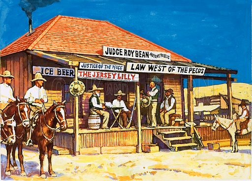 Judge Roy Bean who dispensed tough justice from his saloon.