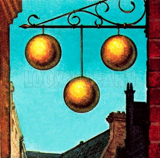 Pawnbrokers' sign. NB: Scan of small illustration.