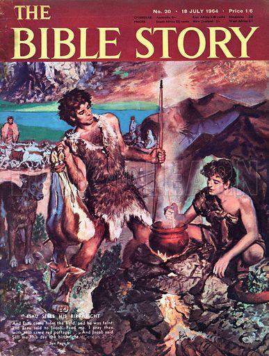 Esau Sells His Birthright.  Genesis 25:29.