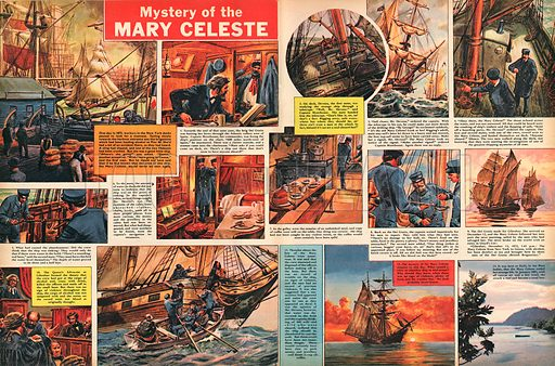 "Mystery of the Mary Celeste. ""What caused a crew to abandon ship in mid-ocean? Why should they leave when there was no sign of volence, plenty of food and the weather fine? We shall probably never know!""."