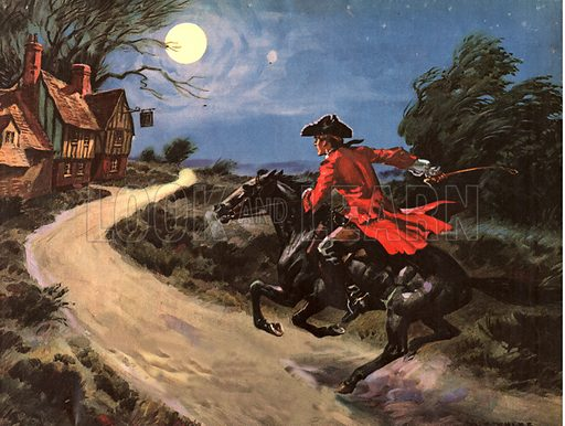 "The Highwayman. ""The road was a ribbon of moonlight of the purple moor, The highwayman came riding-- riding, riding-- The highwayman came riding up to the old inn-door."" From the poem by Alfred Noyes."