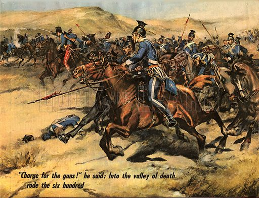 The Charge of the Light Brigade, made famous by the poem by Alfred Tennyson.