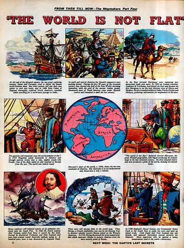 "From Then Till Now: The Mapmakers -- ""The World is Not Flat!""."