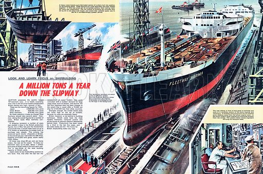Look and Learn Focus on Shipbuilding: A Million Tons a Year Down the Slipway.
