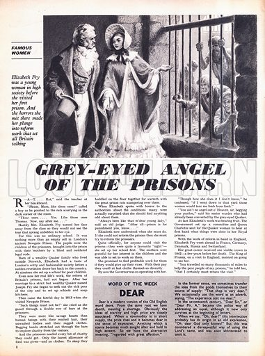 Famous Women: Grey-Eyed Angel of the Prisons. Elizabeth Fry was a young woman in high society before she visited her first prison and the horrors she met there made her plunge into reform work that set all Britain talking.