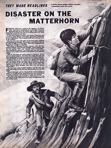 They Made Headlines: Disaster on the Matterhorn -- Edward Whymper and his team are returning from the summit of the Matterhorn in 1865 when a rope snaps and four members of the climbing party slip over the precipice.