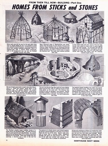 From Then Till Now: Building -- Homes from Sticks and Stones.