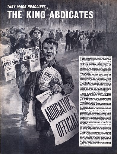 They Made Headlines: The King Abdicates -- the abdication of King Edward in 1936.