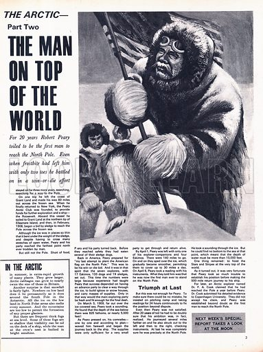 The Man on Top of the World. For twenty years Robert Peary toiled to be the first man to reach the North Pole. Even when frostbite had left him with only two toes he battled on in a win-or-die effort.