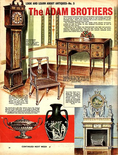 Look and Learn About Antiques: The Adam Brothers.