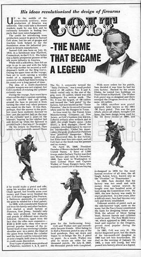 Colt -- The Name That Became A Legend. Samuel Colt revolutionized the design of firearms.