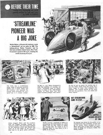 Before Their Time: 'Streamline' Pioneer was a Big Joke. Walter Baker, a 33-year-old engineer, made a streamlined car as early as 1902. The batter-driven 'Baker Torpedo' had its first test at Staten Island track, New York. It reached a speed of 78 m.p.h., beating the world record by 12 m.p.h.