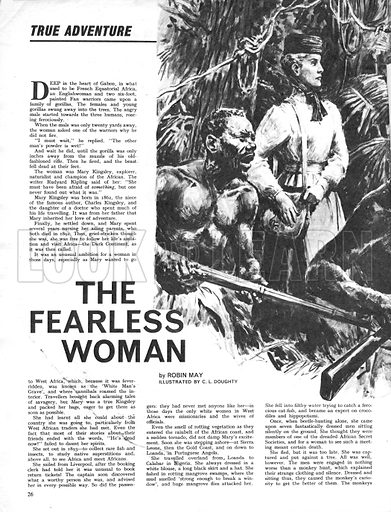 """True Adventure: The Fearless Woman. """"Why don't you fire?"""" said the woman in a calm voice. """"I must wait,"""" replied the warrior. """"The other man's powder is wet!"""" And that meant they had only one shot with which to stop the advancing gorilla..."""