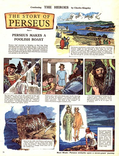 The Story of Perseus, based on the book The Heroes by Charles Kingsley. Perseus has returned to Seriphos to find that King Polydectes has made his mother, Danae, a slave because she refused to marry him.