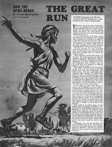 How the News Broke: The Great Run. How a Greek messenger called Pheidippides ran 150 miles on foot from Athens to fetch the Spartan Army.