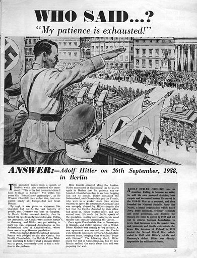 """Who Said...? """"My patience is exhausted!"""" -- Adolf Hitler in Berlin on 26 September 1938."""