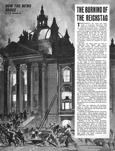 How the News Broke: The Burning of the Reichstag. On the night of February 27, 1933, a student hurrying past the Reichstag building in Berlin saw a man standing on the first floor waving what seemed to be a burning torch.