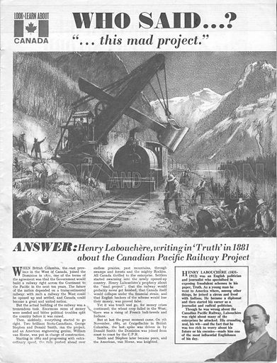"""Who Said…? """"This mad project."""" Henry Labouchere, writing in 'Truth' in 1881 about the Canadian Pacific Railway Project."""