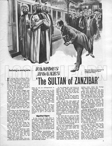 Famous Hoaxes: 'The Sultan of Zanzibar'. The Sultan was the creation of Horace Cole, a practical joker who managed to fool officials from the Mayor of Cambridge to the Admiralty.