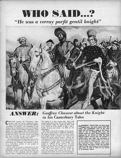 "Who Said...? ""He was a verray parfit gentil knight."" Geoffrey Chaucer about the Knight in Canterbury Tales."