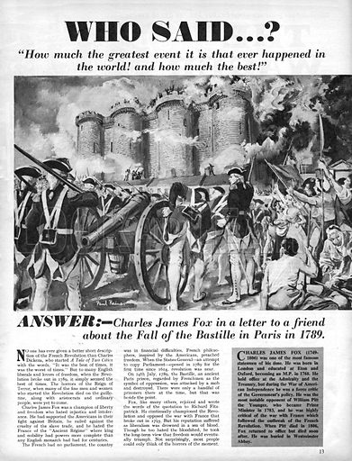 """Who Said...? """"How much the greatest event it is that ever happened in the world! and how much the best!"""" Charles James Fox about the Fall of the Bastille in 1789."""