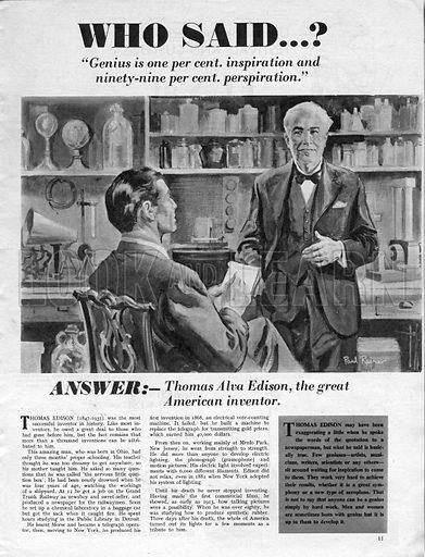"Who Said...? ""Genius is one per cent inspiration and ninety-nine percent perspiration."" Thomas Alva Edison."