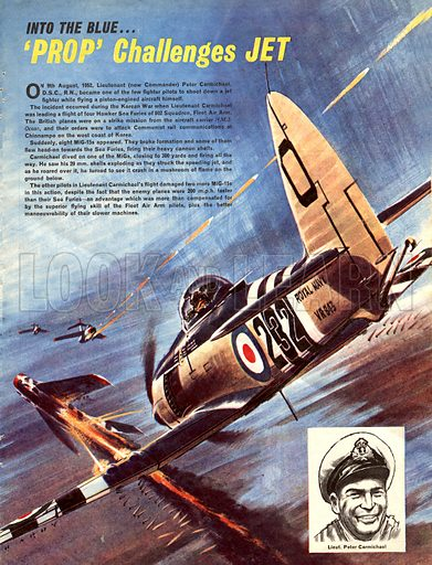 Into the Blue: 'Prop' Challenges Jet. In 1952, Lieut. Peter Carmichael because one of the few fighter pilots to shoot down a jet fighter while flying a piston-engined aircraft.