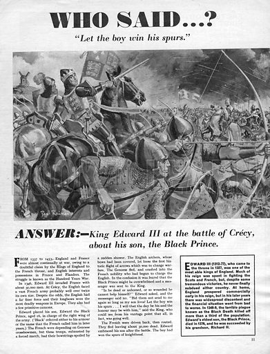"""Who Said...? """"Let the boy win his spurs."""" King Edward III at the Battle of Crecy of his son, the Black Prince."""