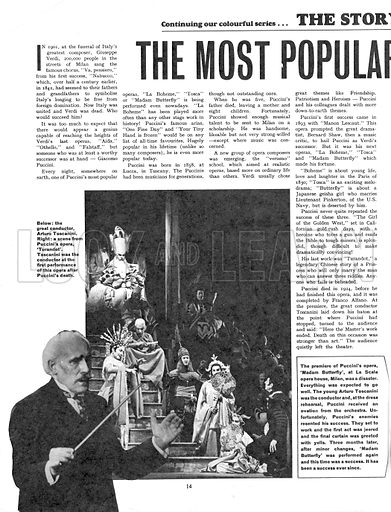 The Story of Opera: The Most Popular of Them All. When it was first performed, Puccini's enemies, resenting his success, jeered and yelled and turned the show into a disaster.