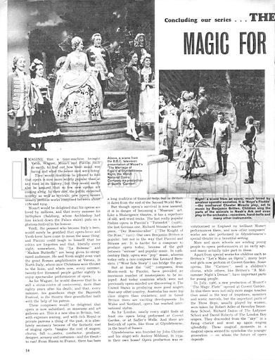 The Story of Opera: Magic for the Millions. A performance of Noye's Fludde, a popular mediaeval play set to music by Benjamin Britten in which children sing the parts of animals ... and a modern masterpiece, West Side Story.