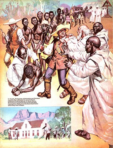 The Story of Africa: Slaves and Pirates. In Angola, Portuguese missionairies and Christian negroes often attempted to prevent the ill-treatment of slaves. In South Africa, Dutch farmers employed slaves who had been imported from Malaya and the Dutch East Indies where they were cheaper.