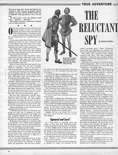 The Reluctant Spy. In 1588, Thomas Richardson stood before the new Spanish Armada with little interest whilst, in England, Sir William Waad waited in vain for news from his spies.