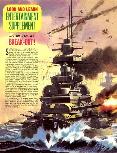 Men and Machines: Break-Out! The Scharnhorst, Gneisenau and Prinz Eugen leave Brest under heavy escort.