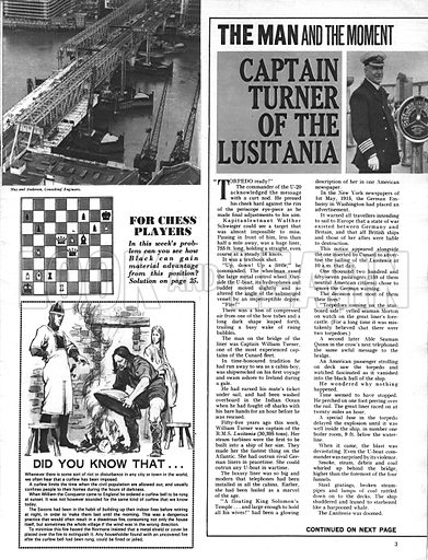 The Man and the Moment: Captain Turner of the Lusitania. On May 7, 1915, within sight of the coast of Cork, Ireland, the liner Lusitania, one of the world's biggest ships, was torpedoed by a German submarine.