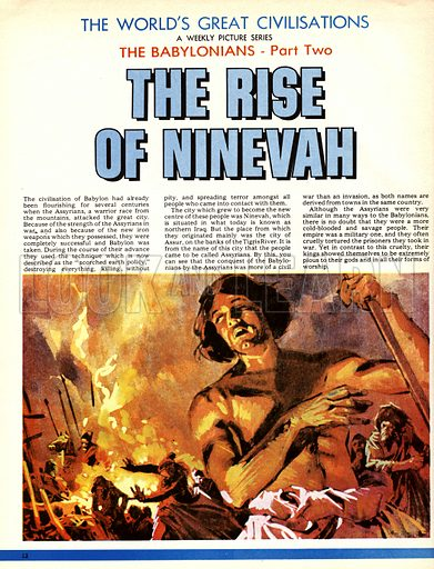 The World's Greatest Civilisations. The Babylonians: The Rise of Ninevah. The taking of Babylon by the Assyrians.
