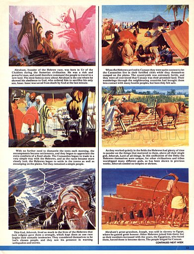 The World's Great Civilisations. The Hebrews: A Land of Milk and Honey. (1) Abraham, founder of the Hebrew nation, is ordered to sacrifice his son; (2) Hebrews arriving in Canaan camped on the plains; (3) These encampments became settlements and trade developed between the Hebrews and the Canaanites; (4) Ploughing the fields; (5) The Hebrews saw god's warnings in earthquakes and storms; (6) Abraham's great-grandson Joseph was sold into slavery to to Egypt.