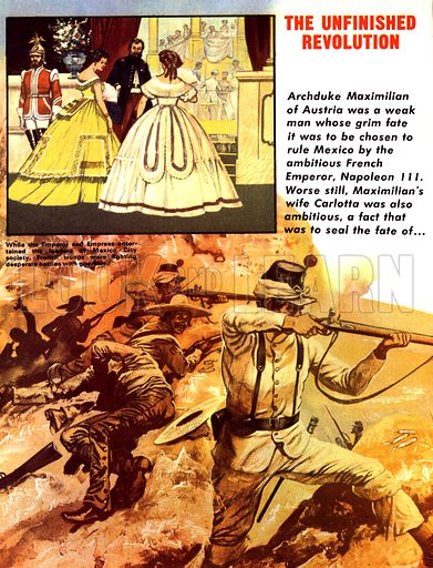 The Unfinished Revolution: The Emperor who was Doomed to Die. While The Emperor Maximilian of Austria and his empress Carlotta entertained the city's rich (inset), Mexico was at war, with French troops fighting desperate battles with guerillas.