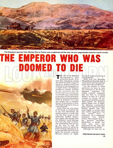 The Unfinished Revolution: The Emperor who was Doomed to Die. The Empress Carlotta's journey from Mexico City to France was not an easy one. At one stage her coach was attacked by bandits who stole the mules pulling it.
