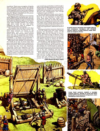 The Story of the Gun: The Age of Artillery. The cannon stadily revolutionised the art of war and was used for blasting down the walls of castles during the Middle Ages; (far right, top to bottom) a hand cannon carried by a knight; crossbows and handguns were developed; large hand cannons required a wooden support; and the siege if a castle meant protecting oneself with shields of wood and earth.