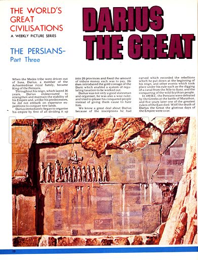 The World's Great Civilisations. The Persians: Darius the Great. Darius reigned over the Persians for 36 years and many events during his reign were recorded in inscriptions and bas-reliefs on walls.