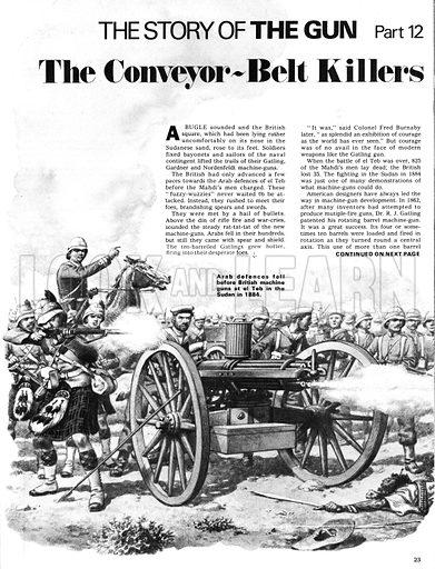 The Story of the Gun: The Conveyer-Belt Killers. Arab defences fell before British machine guns at el Teb in the Sudan in 1884.