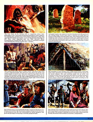 The World's Great Civilisations. The Vikings: The Sea-Warriors. (1) Thor, god of the Vikings; (2) The headstones of fallen kings at Gamla Upsala, Sweden; (3) Poets and minstrels were important members of communities; (4) Viking dwelling; (5) Guests at Viking houses were treated with great respect; (6) Clothing was practical and refined.