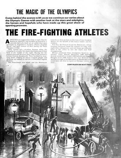 The Magic of the Olympics: The Fire-Fighting Athletes. Athletes became volunteer firefighters during the 1924 Olympics in Paris when fire broke out in the city.