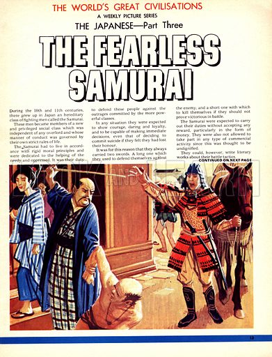 The World's Great Civilisations. The Japanese: The Fearless Samurai. The Samurai lived by a rigid code and was dedicated to helping the needy and oppressed.