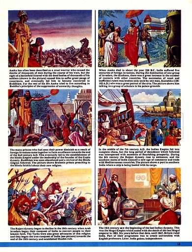 The World's Great Civilisations. The Indians: Foreign Invasions. (1) Asoka the warrior overlooks the battlefield; (2) Kanishka talking to a group of scholars; (3) Brahmin priests preaching to the Hindu faithful; (4) The southern states of India enjoyed a rise in commerce and trade in the 9th century Rajput dynasty; (5) The Rajput dynasty declined when Arabs and Turks invaded; (6) India was under British rule for over 90 years until gaining its independence in 1947.