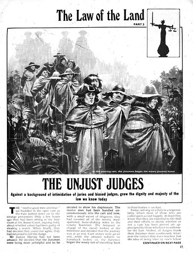 The Law of the Land: The Unjust Judges. Angry that a jury could not agree on a verdict, a judge had them driven to the county boundary and made to walk home on foot in the rain.