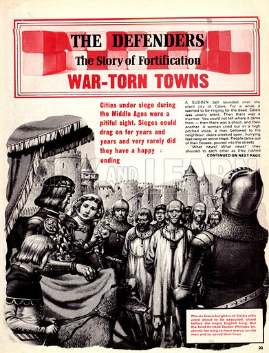 The Defenders: War-Torn Towns. The six brave burghers of Calais about to be executed in 1346 until Queen Philippa pleaded with King Edward III.