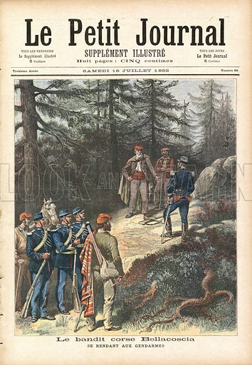 The Corsican Bandit Bellacoscia gives himself up to the Police. Illustration for Le Petit Journal, 16 July 1892.