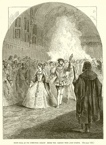 Grand Ball at Old Greenwich Palace: Henry VIII. dancing with Anne Boleyn. Illustration from John Cassell