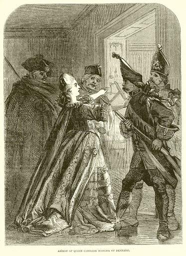 Arrest of Queen Caroline Matilda of Denmark. Illustration from John Cassell's Illustrated History of England (W Kent, 1857/1858).